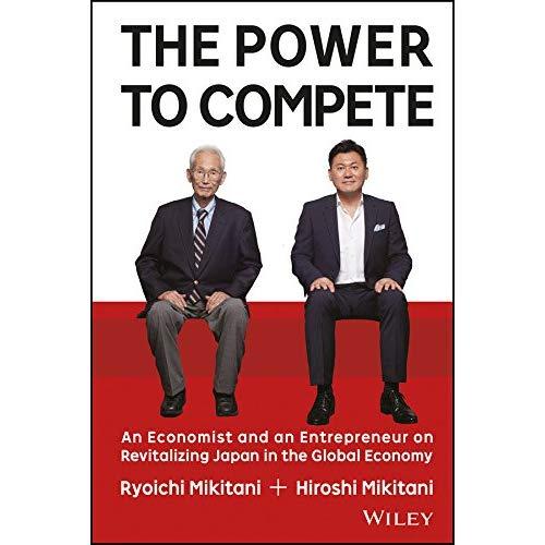 The Power to Compete - Sức mạnh của cạnh tranh by RyoichiMikitani và Hiroshi Mikitani